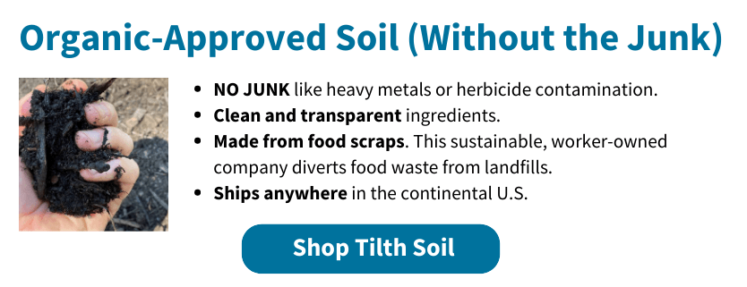 Organic-Approved Soil without the junk from Tilth Soil