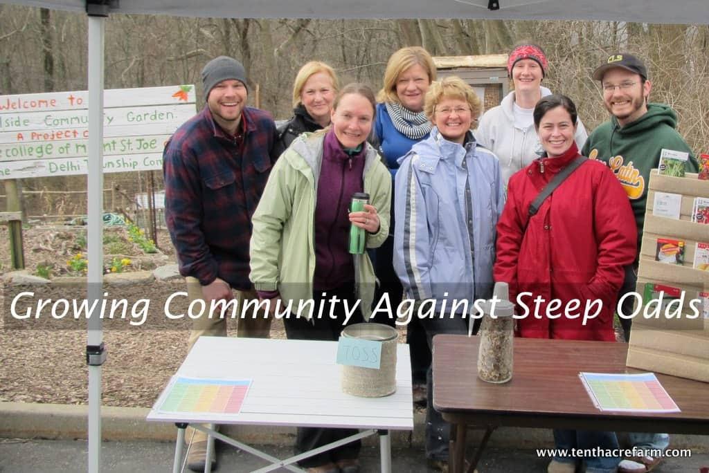 Growing Community Against Steep Odds